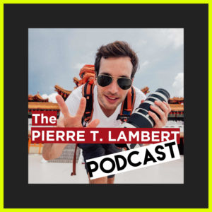 Pierre T. Lambert Podcast Photography Video Podcast for Creators